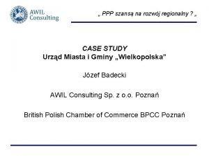 PPP szans na rozwj regionalny CASE STUDY Urzd