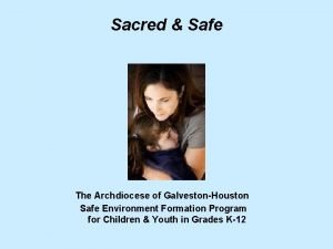 Sacred Safe The Archdiocese of GalvestonHouston Safe Environment