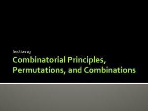 Section 03 Combinatorial Principles Permutations and Combinations Permutations