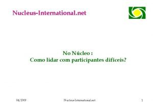 NucleusInternational net No Ncleo Como lidar com participantes
