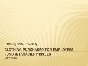 Pittsburg State University CLOTHING PURCHASED FOR EMPLOYEES FUND