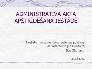 ADMINISTRATV AKTA APSTRDANA IESTD Tieslietu ministrijas Tiesu sistmas