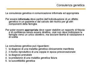 Consulenza genetica La consulenza genetica comunicazione informata ed