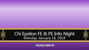 Chi Epsilon FE PE Info Night Monday January