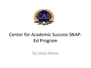 Center for Academic Success SNAPEd Program by Linda