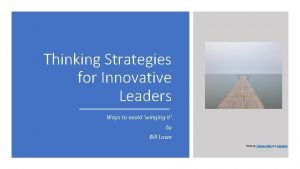 Thinking Strategies for Innovative Leaders Ways to avoid
