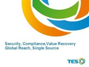 True Global Reach Single Source Compliance Security Compliance