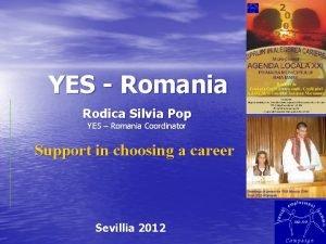 YES Romania Rodica Silvia Pop YES Romania Coordinator
