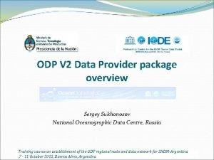 ODP V 2 Data Provider package overview Sergey