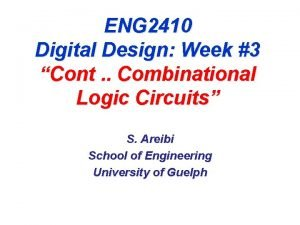 ENG 2410 Digital Design Week 3 Cont Combinational