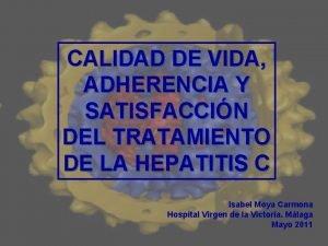 CALIDAD DE VIDA ADHERENCIA Y SATISFACCIN DEL TRATAMIENTO