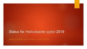 Status for Helicobacter pylori 2019 INGER BAK ANDERSEN