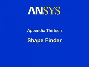 Appendix Thirteen Shape Finder Shape Finder Chapter Overview