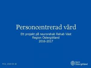 Personcentrerad vrd Ett projekt p neurorehab Rehab Vst