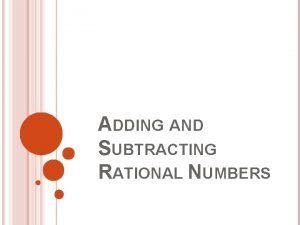 ADDING AND SUBTRACTING RATIONAL NUMBERS RATIONAL NUMBER ADDING