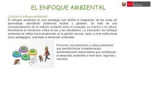 EL ENFOQUE AMBIENTAL Qu es el enfoque ambiental