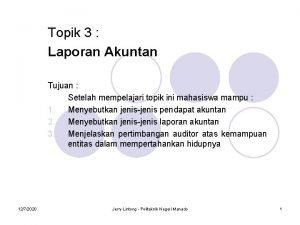 Topik 3 Laporan Akuntan Tujuan Setelah mempelajari topik