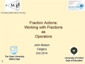 Promoting Mathematical Thinking Fraction Actions Working with Fractions