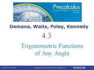 Demana Waits Foley Kennedy 4 3 Trigonometric Functions
