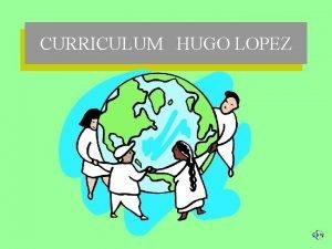 CURRICULUM HUGO LOPEZ HUGO DANIEL LOPEZ Registro A