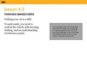 lesson 4 3 PARKING MANEUVERS Parking your car