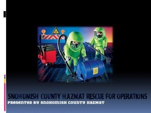 Snohomish County Haz Mat Rescue for Operations Presented