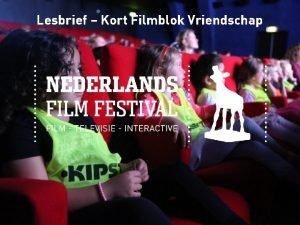 Lesbrief Kort Filmblok Vriendschap Nederlands Film Festival Wat