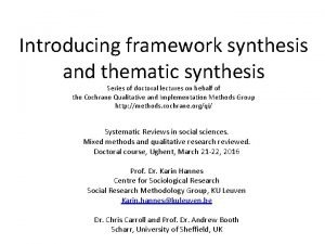Introducing framework synthesis and thematic synthesis Series of