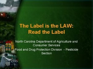 The Label is the LAW Read the Label
