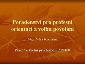 Poradenstv profesn orientaci a volbu povoln Mgr Vra