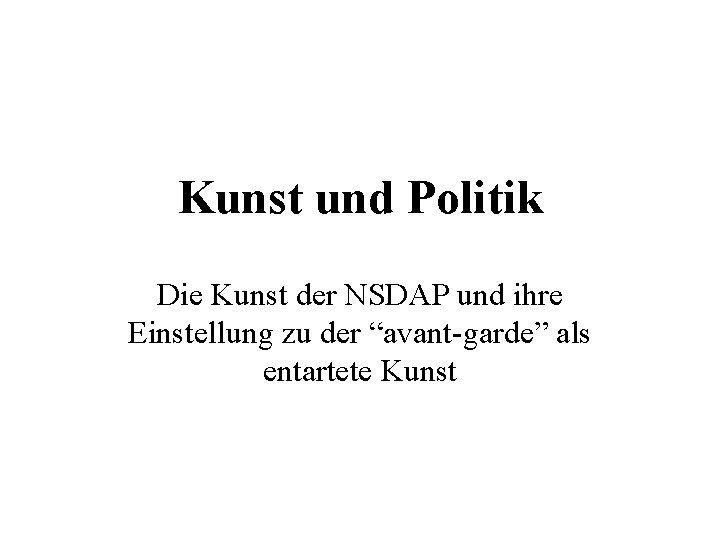 Kunst und Politik Die Kunst der NSDAP und