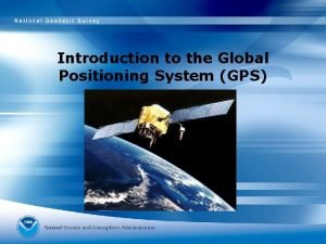 Introduction to the Global Positioning System GPS Introduction