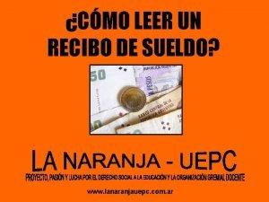 CMO LEER UN RECIBO DE SUELDO www lanaranjauepc
