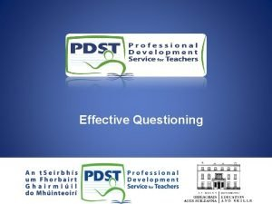 Effective Questioning Key Messages Assessment is at the