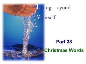 Living Beyond Yourself Part 38 Christmas Words Ephesians