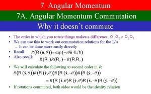 7 Angular Momentum 7 A Angular Momentum Commutation