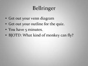 Bellringer Get out your venn diagram Get out