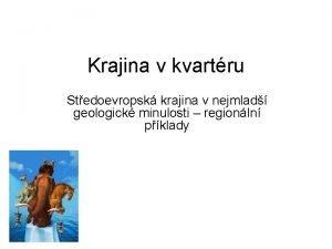 Krajina v kvartru Stedoevropsk krajina v nejmlad geologick