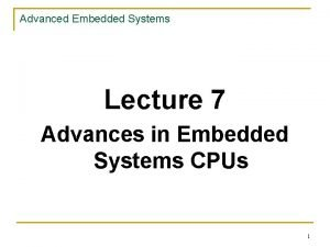 Advanced Embedded Systems Lecture 7 Advances in Embedded