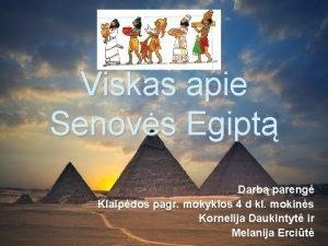 Viskas apie Senovs Egipt Darb pareng Klaipdos pagr