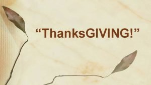 Thanks GIVING Thanks GIVING 1 Reminder The Tithe