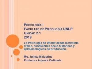 PSICOLOGA I FACULTAD DE PSICOLOGA UNLP UNIDAD 2