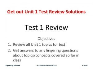 Get out Unit 1 Test Review Solutions Test