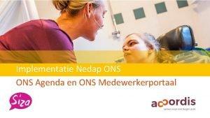 Implementatie Nedap ONS Agenda en ONS Medewerkerportaal Agenda