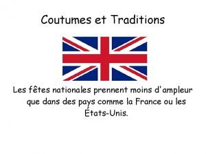 Coutumes et Traditions Les ftes nationales prennent moins