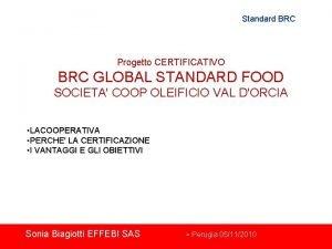 Standard BRC Progetto CERTIFICATIVO BRC GLOBAL STANDARD FOOD