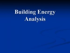 Building Energy Analysis HEAT TRANSFER Conduction n Convection