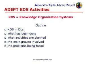 Alexandria Digital Library Project ADEPT KOS Activities KOS