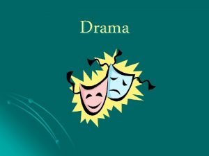 Drama What Is Drama A drama is a