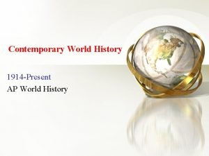 Contemporary World History 1914 Present AP World History